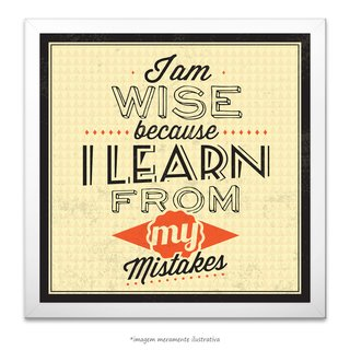 Poster I Am Wise Because I Lean From My Mistakes - comprar online