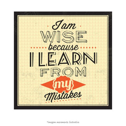 Poster I Am Wise Because I Lean From My Mistakes - QueroPosters.com