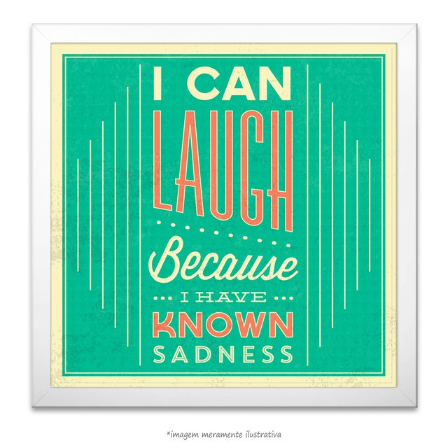 Poster I can Laugh Because I have Know Sadness - comprar online