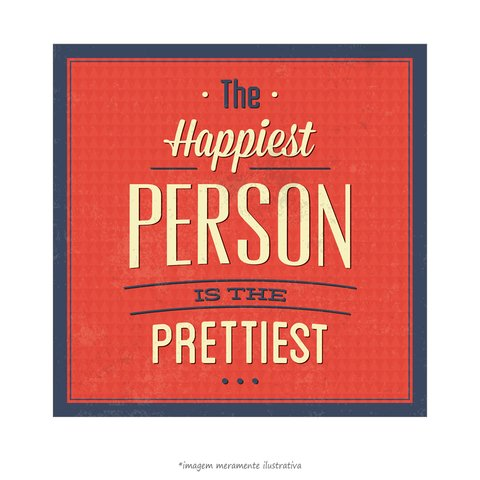 Poster The Happiest Person is The Pretties - QueroPosters.com