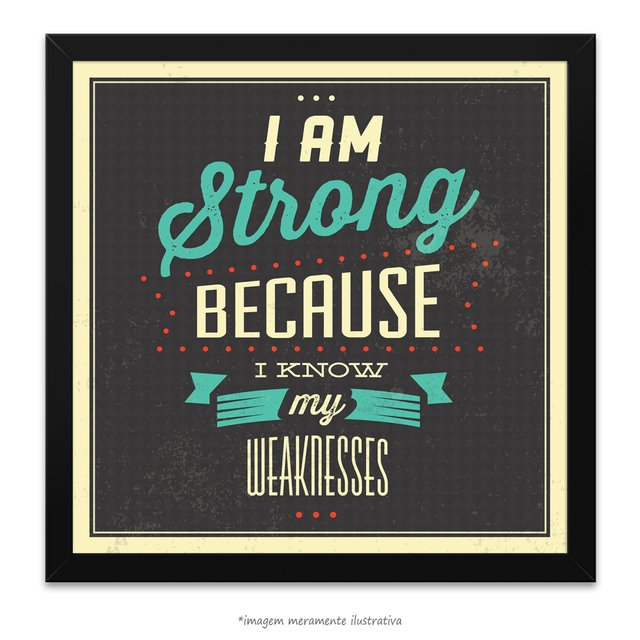 Poster I am Strong Because I know my Weaknesses - comprar online