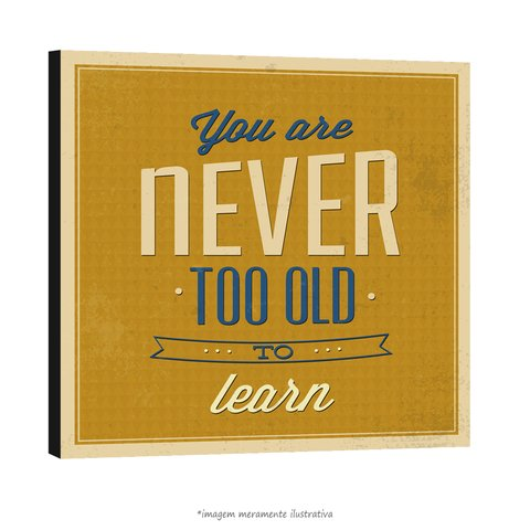 Poster You Are Never Too Old To Learn - QueroPosters.com