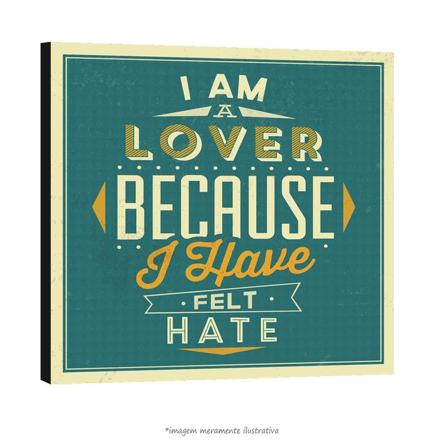 Poster I am a Lover Because I Have Felt Hate na internet