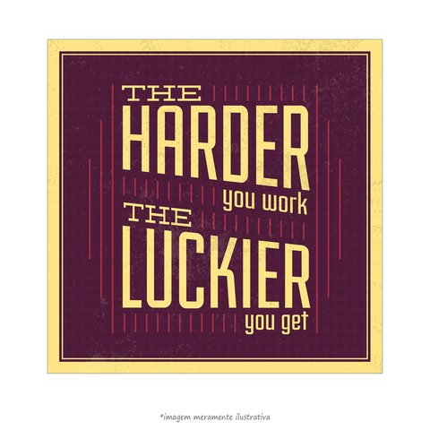 Poster The Harder You Work the Luckier You Get - QueroPosters.com