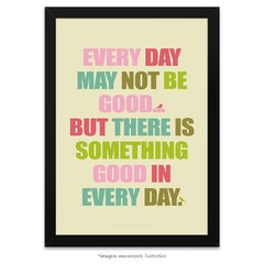 Poster Every Day May Not Be Good - comprar online