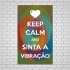 Quadro MDF Decorativo - Keep Calm and Sinta