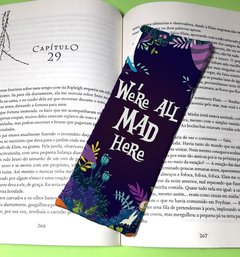 We're All Mad Here - Marcador em Tecido