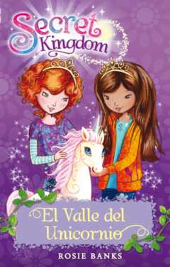 Secret Kingdom 2: El valle del unicornio