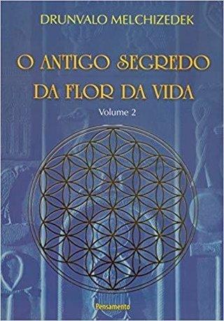 O Antigo Segredo da Flor Da Vida Vol. 02......