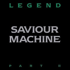 SAVIOUR MACHINE - Legend Part II