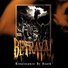 BETRAYAL - Renaissance By Death (remasterizado)