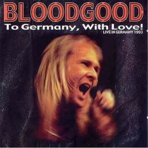 BLOODGOOD - To Germany, With Love