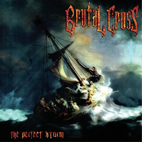 BRUTAL CROSS - The Perfect Storm