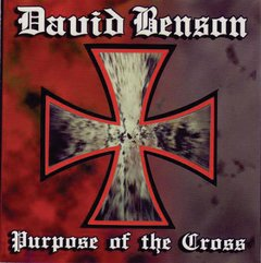 DAVID BENSON - Purpose Of The Cross