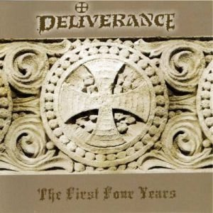 DELIVERANCE - The First Four Years