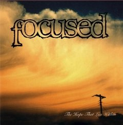 FOCUSED - The Hope That Lies Within