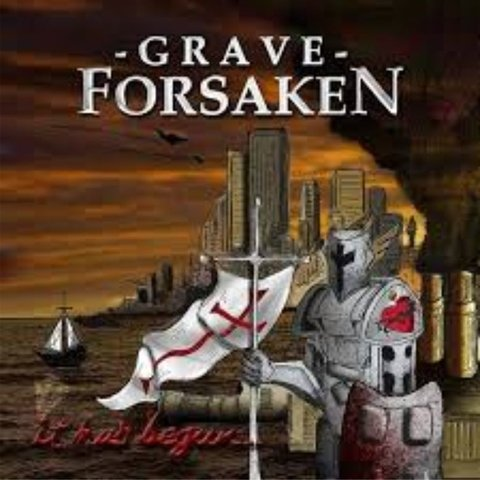 GRAVE FORSAKEN - It Has Begun...