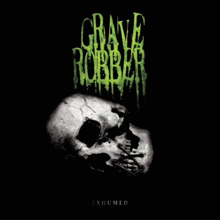 GRAVE ROBBER - Exhumed