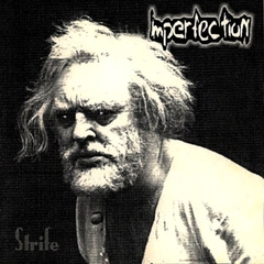 IMPERFECTION - Strife
