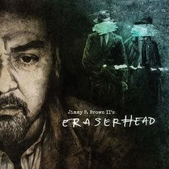 JIMMY P. BROWN II's - ERASERHEAD