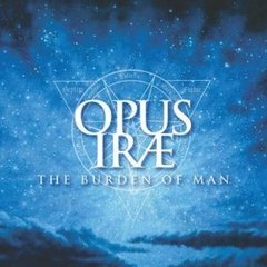 OPUS IRAE - The Burden of Man