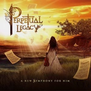 PERPETUAL LEGACY - A New Symphony for Him