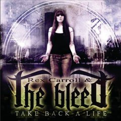 REX CARROLL - The Bleed Take Back a Life