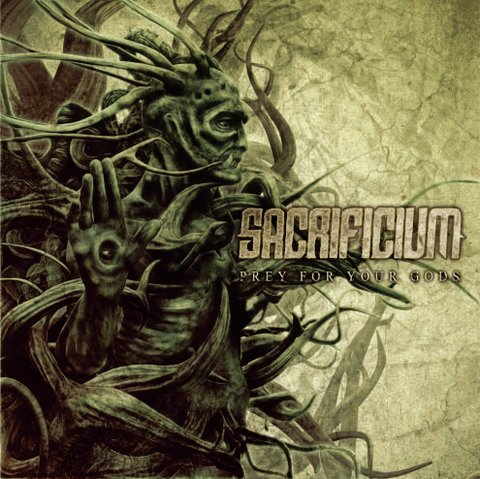 SACRIFICIUM - Prey For Your Gods