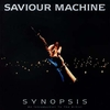 SAVIOUR MACHINE -  Synopsis: Best of Saviour Machine