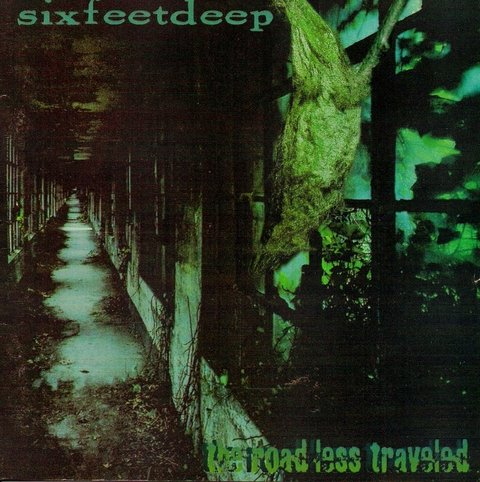 SIX FEET DEEP - The Road Less Traveled