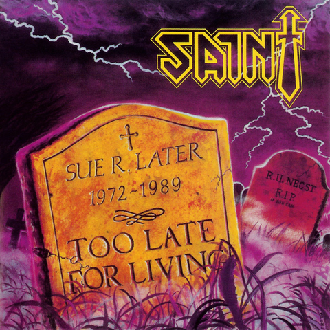 SAINT - Too Late for Living