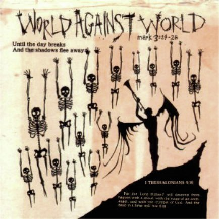 WORLD AGAINST WORLD - Until the Day Breaks and the Shadows Flee Away