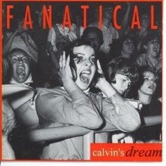 Calvin's Dream - Fanatical (sticky Music 1993) Cd Raro