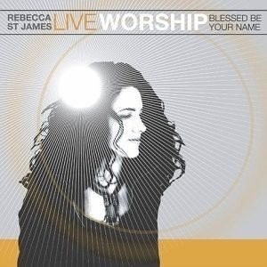 Rebecca St James - Live Worship Blessed Be Your Name (cd)
