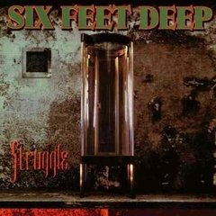 Cd Six Feet Deep - Struggle (clássico) Importado - Raro