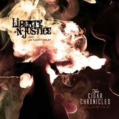 Liberty N Justice - The Cigar Chronicles - cd Duplo