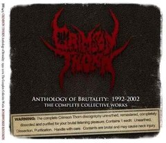 Crimson Thorn - Anthology Of Brutality:1992-2002 - Cd Triplo