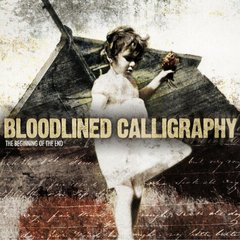 Bloodlined Calligraphy - The Beginning of the End CD - 2004