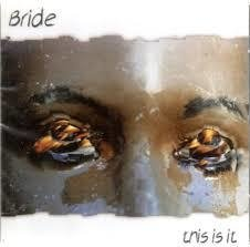 Bride - This is It CD (Golden Hill) Nac.
