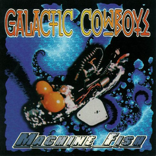 Galactic Cowboys - Machine Fish (1996)