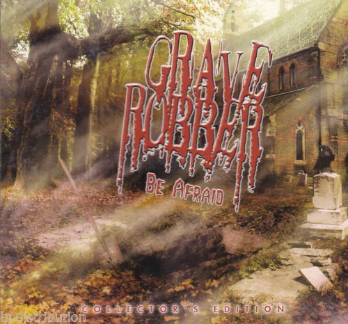 Grave Robber - Be Afraid + Bonus CD (Collector´s Edition)