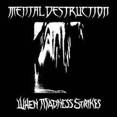 Mental Destruction - When Madness Strikes CD - Raro 1995