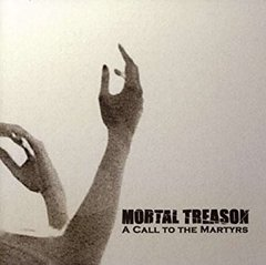 Mortal Treason - A Call to the Martyrs CD  2004 - Classic