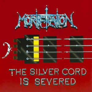 Mortification - The Silver Cord Is Severed CD (2001)