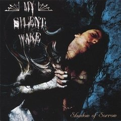 My Silent Wake - Shadow Of Sorrow CD