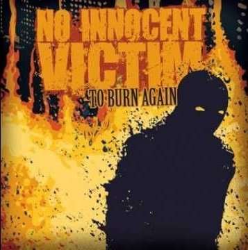 No Innocent Victim - To Burn Again CD (Promo50)
