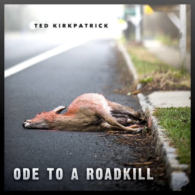 Ted Kirkpatrick - Ode to a Roadkill (2010) CD Tourniquet