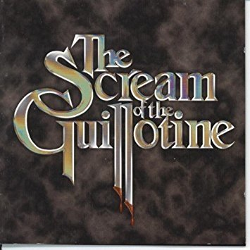 The Scream of the Guillotine - A Progressive Rock Theatrical Production (2001) CD