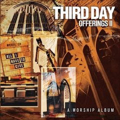 Third Day - Offerings II All Have to Give CD