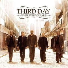 Third Day - Wherever You Are CD